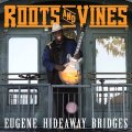 Eugene Hideaway Bridges – Roots And Vines
