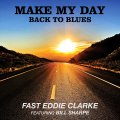 Fast Eddie Clarke (Ft. Bill Sharpe) – Make My Day, Back To Blues