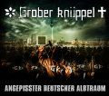 Grober Knüppel – Angepisster Deutscher Albtraum (Ltd. Grey 2LP+MP3)