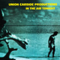 Union Carbide Productions – In The Air Tonight (180g)