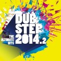 Various – Dubstep 2014.2/The Ultimate Hits