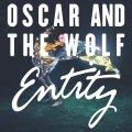 Oscar & The Wolf – Entity (2LP)