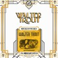 Walter Trout – Unspoiled By Progress – (25th Anniversary Series)