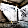 Nick Oliveri's Uncontrollable – Leave Me Alone