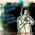 Stimmgewitter Augustin&Bo Candy&His Broken Hearts – Halt Dich An Deiner Liebe Fest/Geh In Oasch