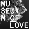 Museum Of Love – Museum Of Love