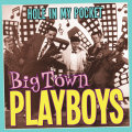 Big Town Playboys – Hole In My Pocket