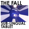 The Fall – Sub-Lingual Tablet