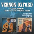 Vernon Oxford – By Public Demand/I Just Want To Be A Country…