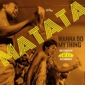 Matata – Wanna Do My Thing – Complete President Recordings