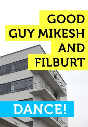 Good Guy Mikesh & Filburt