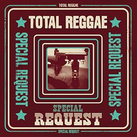 Total Reggae – Special Request
