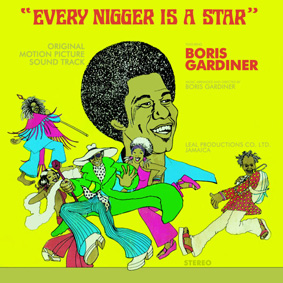 "Exact repress of Boris Gardiner's legendary ""Every Nigger Is A Star"" …"