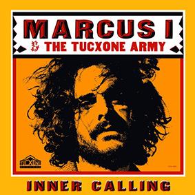 """""""Inner Calling"""" heißt das neue Album von Marcus I & The Tucxone Army"""