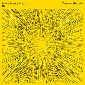 """Compost präsentiert das 13. Kapitel der bahnbrechenden """"Future Sounds Of Jazz"""" Compilation-Serie"""