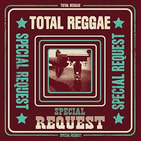 """""""Total Reggae – Special Request"""": 40 essentielle Tunes für Freunde jamaikanischer Soundsystem-Kultur"""