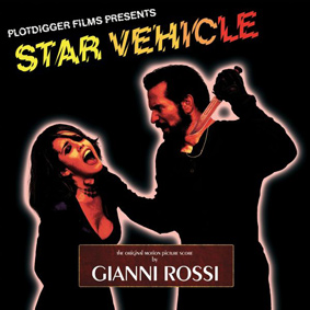 "Italo/Canadian composer Gianni Rossi returns with the original motion picture score to ""Star Vehicle"" …"