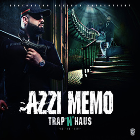 "Azzi Memos Mixtape-Album ""Trap 'n' Haus"" ist das nächste Release auf Generation Azzlack"