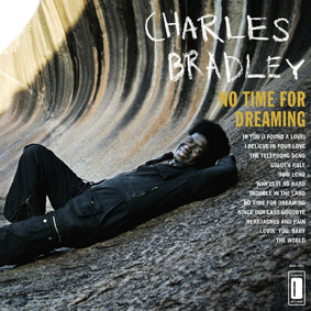 Charles Bradley has no time for dreaming …