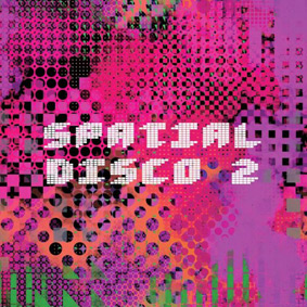 """""""Spatial Disco"""" is not disco as we know it …"""