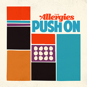 """Push On"" is the title of the forthcoming sophomore studio album from Funk/Jazz fusion band The Allergies"