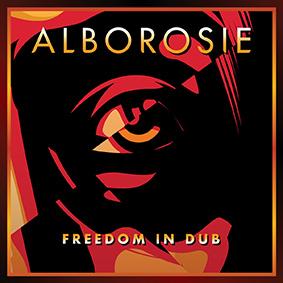"""Ein Dub-Meisterwerk und die perfekte Ergänzung zu Alborosies Erfolgsalbum """"Freedom & Fyah"""""""