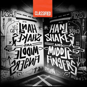 """Classified is preparing the release of his masterfully executed new album """"Handshakes And Middlefingers"""" …"""