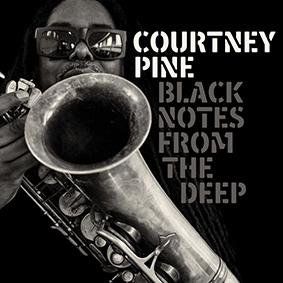 """Ende Oktober veröffentlicht Jazz-Legende Courtney Pine sein neues Album """"Black Notes From The Deep"""""""