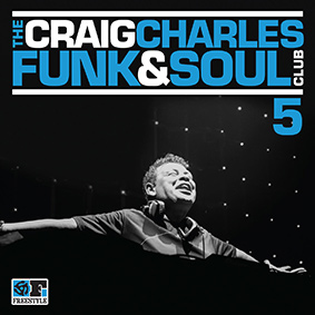 "Craig Charles presents volume 5 of his legendary ""Funk & Soul Club"" compilation series"