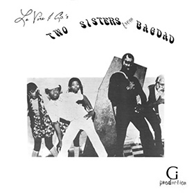 """Jazzman / Holy Grail Series present the full length album reissue of """"Two Sisters From Bagdad"""" by La Vice & Co"""
