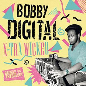 """Die Reggae-Anthology """"X-Tra Wicked"""" vereint einige der besten Produktionen von Bobby Digital aus den 80er Jahren"""