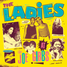 """The Ladies At Joe Gibbs"" contains classic hits from the female artists Gibbs recorded between 1972-1984"
