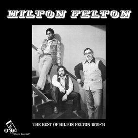 The fantastic funky jazz sound of Hilton Felton …