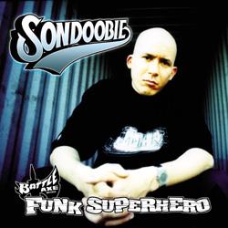 The funk superhero SON DOOBIE returns with full length on Battle Axe ..