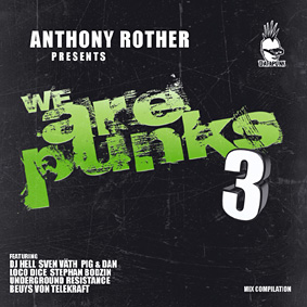 """Anthony Rother presents part 3 in the highly successful """"We Are Punks"""" Datapunk compilation series …"""
