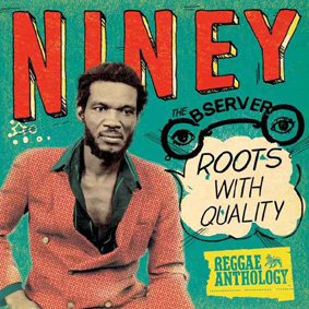 """The Niney The Observer retrospective """"Roots With Quality – Reggae Anthology"""" features a who's who of roots reggae legends …"""