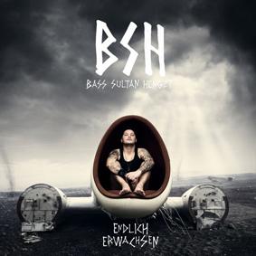 """Bass Sultan Hengzt ist zurück und veröffentlicht sein neues Album """"Endlich Erwachsen"""""""