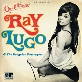 Ray Lugo & The Boogaloo Destroyers are gearing up to release a brand new album entitled Que Chevere