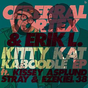 "Cerebral Vortex & Erik L present their brand new EP ""Kitty Kat Kaboodle"" Melting Pot Music …"