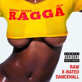 "Greensleeves releases the raw and x-rated dancehall series ""Ragga Ragga Ragga 2014"""