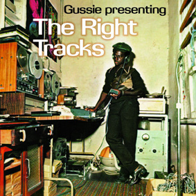 """Gussie Presenting The Right Tracks"" – a multi-song collection of producer Gussie Clarke's work in the 1970s"
