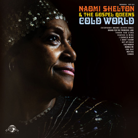 "Daptone presents Naomi Shelton & the Gospel Queens' forthcoming album ""Cold World"""