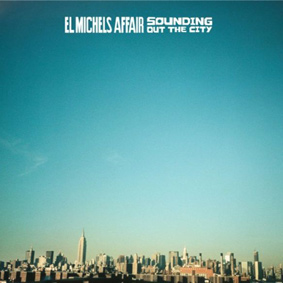 Truth & Soul presents deluxe reissue of El Michels Affair's 'Sounding Out The City ' album