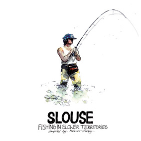 'Slouse – Fishing In Slower Territories' compiled by Rainer Trüby
