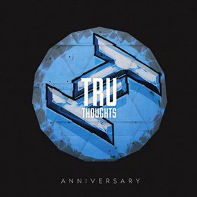 It's time for the Tru Thoughts 15th Anniversary celebrations!