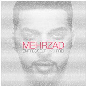 """Mehrzad veröffentlicht sein drittes Album """"Entfesselt und Frei"""""""