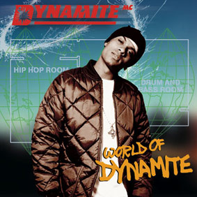 "DYNAMITE MC: Welcome to the ""World Of Dynamite"" …"