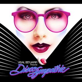"Vidal Benjamin presents ""Disco Sympathie"" on Versatile Records"