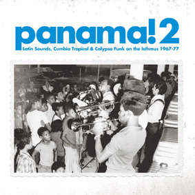 """Soundway Records presents the second volume of """"Panama!"""" …"""