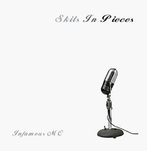 """INFAMOUS MC debut album """"Skits In Pieces"""" …"""